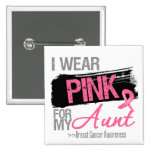 I Wear Pink Ribbon For My Aunt Breast Cancer Pinback Buttons