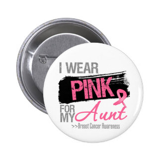 I Wear Pink Ribbon For My Aunt Breast Cancer Buttons