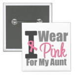 I Wear Pink Ribbon For My Aunt 2 Inch Square Button