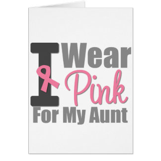 I Wear Pink Ribbon For My Aunt Greeting Card