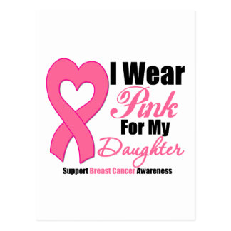 I Wear Pink Ribbon For My Daughter Postcard