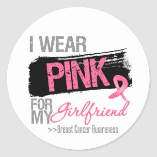 I Wear Pink Ribbon For My Girlfriend Breast Cancer Round Stickers