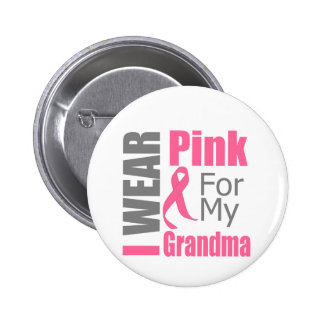 I Wear Pink Ribbon For My Grandma BREAST CANCER Button
