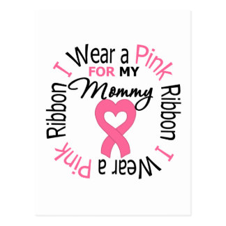 I Wear Pink Ribbon For My Mommy Post Cards