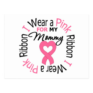 I Wear Pink Ribbon For My Mommy Post Card