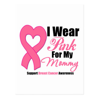 I Wear Pink Ribbon For My Mommy Postcards