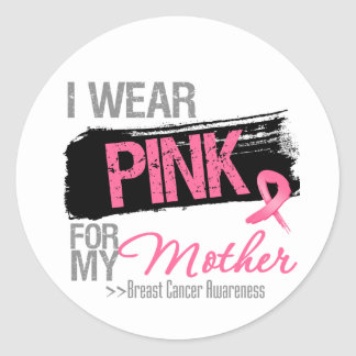 I Wear Pink Ribbon For My Mother Breast Cancer Round Stickers