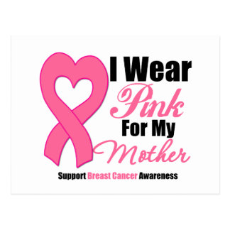 I Wear Pink Ribbon For My Mother Post Cards