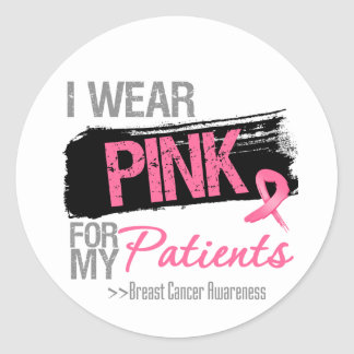 I Wear Pink Ribbon For My Patients Breast Cancer Stickers