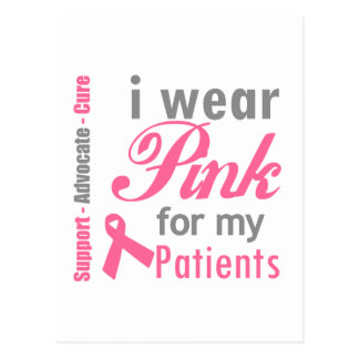 I Wear Pink Ribbon For My Patients Postcard