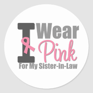 I Wear Pink Ribbon For My Sister-in-Law Round Stickers