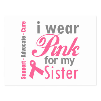 I Wear Pink Ribbon For My Sister Post Card