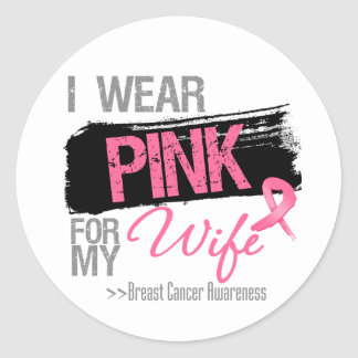 I Wear Pink Ribbon For My Wife Breast Cancer Round Stickers