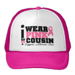 I Wear Pink Ribbon Support For My Cousin Hats