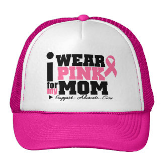 I Wear Pink Ribbon Support For My Mom Trucker Hat
