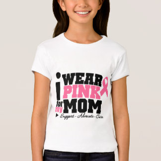 I Wear Pink Ribbon Support For My Mom T-Shirt