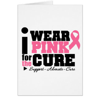 I Wear Pink Ribbon Support For The Cure Greeting Card