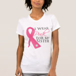 I Wear Pink Sister Breast Cancer T-shirt