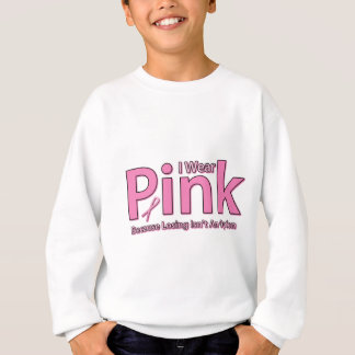 I Wear Pink Sweatshirt