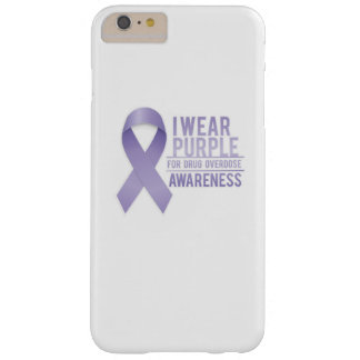 I Wear Purple For Drug Overdose Awareness Gift Barely There iPhone 6 Plus Case