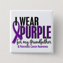 I Wear Purple For Grandfather 10 Pancreatic Cancer Button