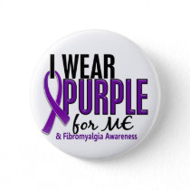 I Wear Purple For ME 10 Fibromyalgia Pinback Button
