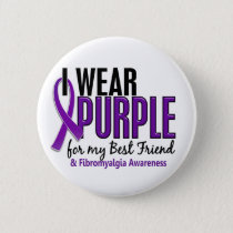 I Wear Purple For My Best Friend 10 Fibromyalgia Pinback Button