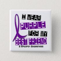 I Wear Purple For My Best Friend 37 Epilepsy Button