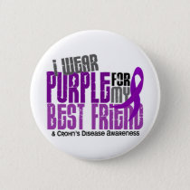 I Wear Purple For My Best Friend 6 Crohn's Disease Button