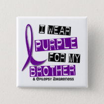 I Wear Purple For My Brother 37 Epilepsy Button