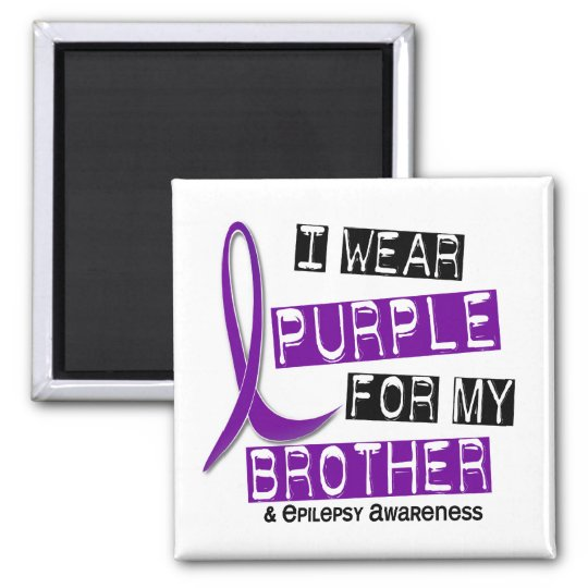 I Wear Purple For My Brother 37 Epilepsy Magnet