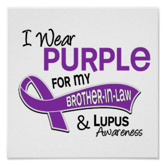 I Wear Purple For My Brother-In-Law 42 Lupus Poster