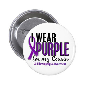 I Wear Purple For My Cousin 10 Fibromyalgia Pinback Button