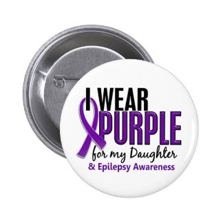 I Wear Purple For My Daughter 10 Epilepsy Pinback Button