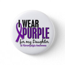I Wear Purple For My Daughter 10 Fibromyalgia Pinback Button