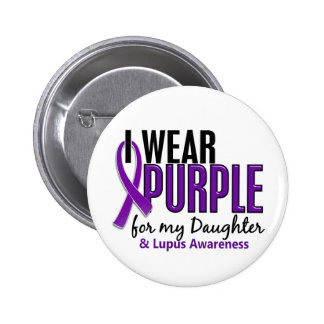 I Wear Purple For My Daughter 10 Lupus Pinback Button