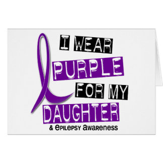 I Wear Purple For My Daughter 37 Epilepsy Cards