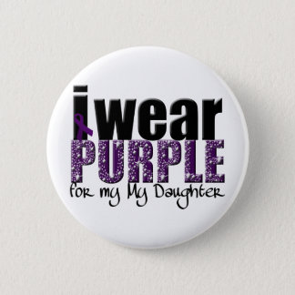 I Wear Purple For My Daughter Button