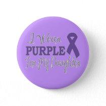 I Wear Purple For My Daughter (Purple Ribbon) Pinback Button