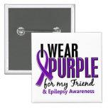 I Wear Purple For My Friend 10 Epilepsy 2 Inch Square Button