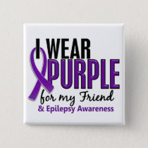 I Wear Purple For My Friend 10 Epilepsy Pinback Button