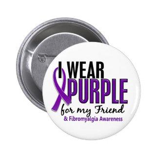 I Wear Purple For My Friend 10 Fibromyalgia Button