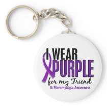 I Wear Purple For My Friend 10 Fibromyalgia Keychain