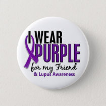 I Wear Purple For My Friend 10 Lupus Pinback Button