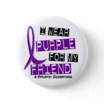 I Wear Purple For My Friend 37 Epilepsy Pinback Button
