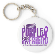 I Wear Purple For My Friend 6.4 Cystic Fibrosis Keychain