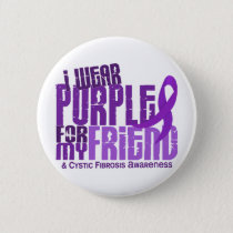 I Wear Purple For My Friend 6.4 Cystic Fibrosis Pinback Button