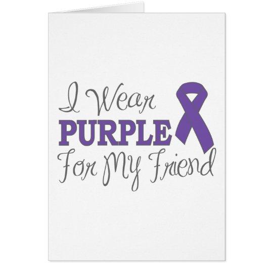 I Wear Purple For My Friend (Purple Ribbon) Card