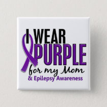 I Wear Purple For My Mom 10 Epilepsy Pinback Button