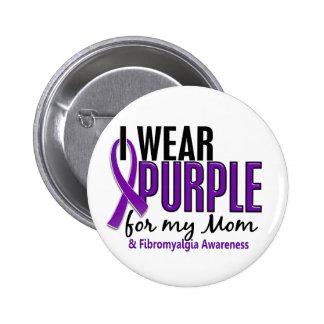 I Wear Purple For My Mom 10 Fibromyalgia 2 Inch Round Button